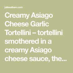 Creamy Asiago Cheese Garlic Tortellini – tortellini smothered in a creamy Asiago cheese sauce, the recipe takes only 30 minutes from start to finish! A perfect and easy pasta dish – easy enough to make on a regular weeknight, but it tastes like pasta from a fancy Italian restaurant. Asiago cheese is very flavorful and...Read More