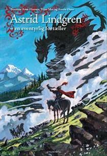 Astrid Lindgren - en eventyrlig fortæller (Forfatterserien)