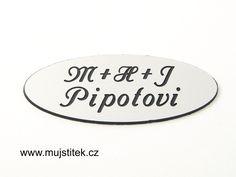 Nejlevnější plastová jmenovka na dveře z naší nabídky ... http://www.mujstitek.cz/plastove-jmenovky/98-plastova-jmenovka-na-dvere-stribrna-typ-e.html