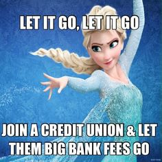 Let Banks Go! Join a Credit Union for more return & less fees. Find a credit union near you: http://www.asmarterchoice.org/