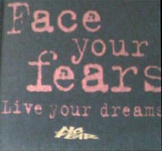 """T-Shirt No Fear My Favorite. """"Face your fears, live your dreams"""""""