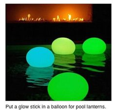 Put glow sticks in baons then put them in a pool. Lots of fun. Also works with helium balloons. For a fun game insert notes an have kids sit on them to pop them and find them