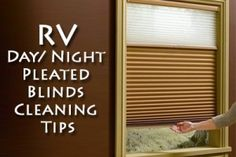A Few Tips to Clean RV Day/Night Pleated Blinds:Day and night shades can be a nice addition to your used RV. Pleated ones are easy to use, have a long lifespan, and they look great too.