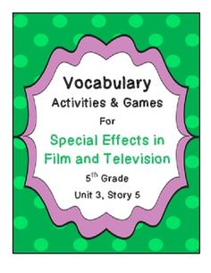 Special Effects in Film and Television (5th Grade Reading Street)  Vocabulary Activities and Games- 12 different activities to engage your students with vocabulary instruction.