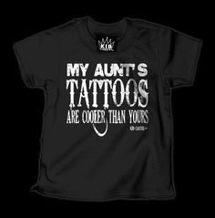 Image of My Aunt's Tattoos Are Cooler than Yours T-Shirt