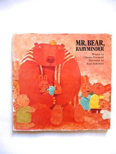 Mr. Bear, Babyminder by Chizuko Kuratomi Illustrated by Kozo Kakimoto