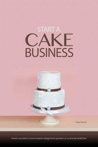 Start a Cake Business: At Home, in a Commercial Kitchen, or in a Retail Cake Shop Home Bakery Business, Baking Business, Cake Business, Business Tips, Business Logo, Cake Decorating Company, Creative Cake Decorating, Creative Cakes, Cookie Decorating