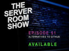In this episode I talk about alternatives to Github