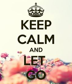 KC & let go. Because sometimes it's best to just let go.