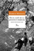 """Patrick Modiano (2007), """"En el cafè de la joventut perduda"""", Barcelona, Proa [lect. octubre 2014]"""