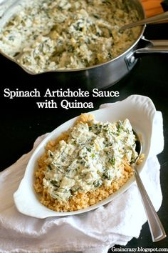 Grain Crazy: Creamy Spinach Artichoke Sauce with Quinoa (vegan) Healthy and tastes so good.