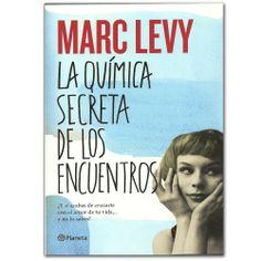 Libro La química secreta de los encuentros-  Marc Levy - Grupo Planeta  http://www.librosyeditores.com/tiendalemoine/3352-la-quimica-secreta-de-los-encuentros.html  Editores y distribuidores
