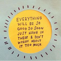 ☀️Everything will be so good so soon...
