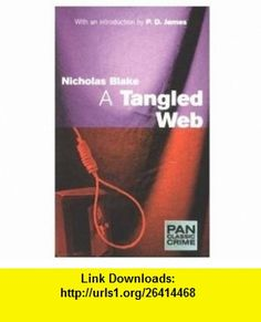 TANGLED WEB (PAN CLASSIC CRIME) (9780330373227) Nicholas Blake , ISBN-10: 0330373226  , ISBN-13: 978-0330373227 ,  , tutorials , pdf , ebook , torrent , downloads , rapidshare , filesonic , hotfile , megaupload , fileserve
