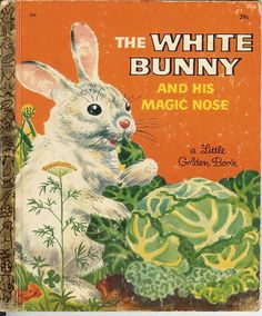 The White Bunny and his Magic Nose - Little Golden Book