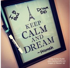 KEEP CALM and DREAM, custom dry erase boards, framed art, keep calm, Sophisticated Serifs Dry Erase Board, Creative Studio, Framed Art, Stampin Up, Stamps, Boards, Eyeshadow, Calm, Invitations