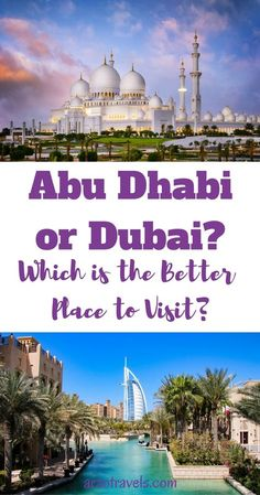 Which is the perfect travel destination for you? Dubai or Abu Dhabi? Check out my pro/con list, so you can make an informed decision. UAE. Burj Khalifa // Sheikh Zayed Mosque
