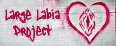 """Large Labia Project: """"I love my labia. But some women don't love theirs for a number of reasons. This blog is all about showing the beauty of large, long, thick, fleshy vulva. I'll be showing pictures of my labia and I'd like you to submit your stories, your feelings and photos of your labia too, and together we'll help each other and other women feel better about ourselves."""""""