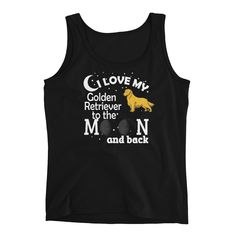 """Funny Dog T-shirt I Love my Golden Retriever This lightweight tank top features wide shoulder bands. It's light, cool and definitely a """"must-have"""" in every woman's wardrobe. Dog Food Comparison, Dogs Golden Retriever, Black Tank Tops, Funny Dogs, Funny Tshirts, Graphic Tees, Sleeves, Chart, Mens Tops"""