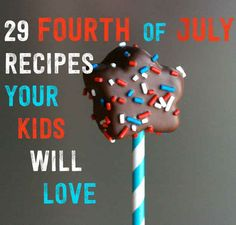 29 Fourth-Of-July Recipes Your Kids Will Love