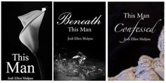 This Man Trilogy by Jodi Ellen Malpas (This Man, Beneath This Man, and This Man Confessed) http://www.pinterest.com/lilyslibrary/