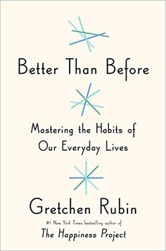 Better Than Before: Mastering the Habits of Our Everyday Lives #Books #Everyday_Habits
