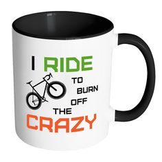 "The ""I Ride To Burn Off The Crazy"" Funny Road Bike Cycling Mug"