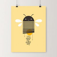 It's gonna bee a good day - Art print http://www.ilovedoodle.com