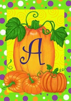 "Fall Autumn Pumpkin Polka Dot Monogram A Garden Flag by Custom Decor. $8.49. 100% All Weather Polyester. Readable from both sides. Measures 12"" x 18"". New for 2011. Have fun all fall season by displaying this colorful Pumpkins & Polka Dot Flag designed by Mary Lou Troutman for Custom Decor.  The garden flag has an embroidered letter ""A"" in a pumpkin that is readable from both sides on double sided fabric. There is a border of polka dots around the flag. This outdoor ..."