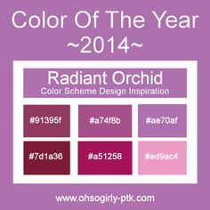 PANTONE announced that Radiant Orchid is the color of the year for 2014! Here is a color palette based off this chic and stylish color with hex codes to inspire you! http://www.ohsogirly-ptk.com/