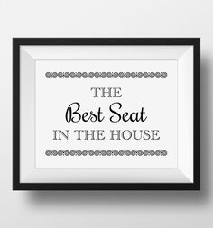 Bathroom Sign, The Best Seat In The House Bathroom Print -PRINTABLE Instant Download, Funny Bathroom Art,Washroom Art,Bathroom Decor,3 Sizes by OrchardBerry on Etsy https://www.etsy.com/listing/236627497/bathroom-sign-the-best-seat-in-the-house