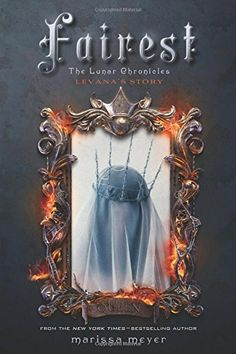 Amazon.com: Fairest: The Lunar Chronicles: Levana's Story (9781250060556): Marissa Meyer: Books