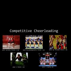 I think this sums it up pretty accurately for some cheerleaders.
