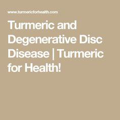 Turmeric and Degenerative Disc Disease   Turmeric for Health!