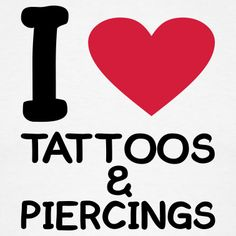 I love tattoos and piercings  Pin + share away!    www.facebook.com/SupportTattoosAndPiercingsAtWork