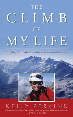 The Climb of My Life: Scaling Mountains with a Borrowed H...