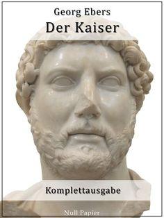 Georg Ebers: Der Kaiser