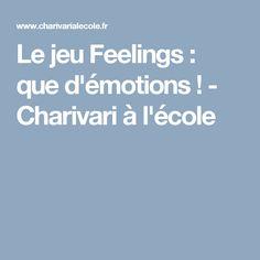 Le jeu Feelings : que d'émotions ! - Charivari à l'école