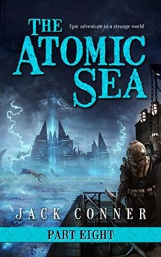 The Atomic Sea: Part Eight: In the World Below, http://www.amazon.com/dp/B018OG61G8/ref=cm_sw_r_pi_awdm_2PhMwb1S9R3YV