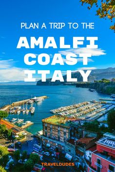 Tips for planning your trip to the Amalfi Coast in Italy! | Blog by Travel Dudes: Community for Travelers, by Travelers!