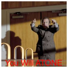 You will ATONE !!! Better Call Saul