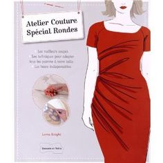 Atelier couture spécial rondes: Amazon.fr: Lorna Knight, Catherine Siné: Livres