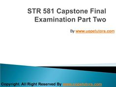 Str 581 capstone final examination part two university of phoenix