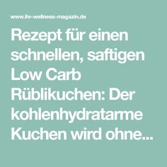 Rezept für einen schnellen, saftigen Low Carb Rüblikuchen: Der kohlenhydratarme Kuchen wird ohne Zucker und Getreidemehl gebacken. Er ist kalorienreduziert, ... #lowcarb #Kuchen #backen