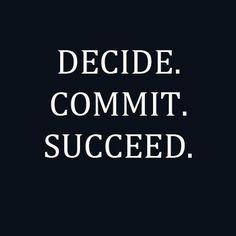 Decide. Commit. Succeed. #Yes