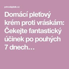 Domácí pleťový krém proti vráskám: Čekejte fantastický účinek po pouhých 7 dnech… Beauty Makeup, Hair Beauty, Organic Beauty, Health Fitness, Make Up, Lifestyle, Make Up Beauty, Health And Fitness, Makeup