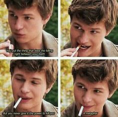 Augustus Waters, you are just perfect.