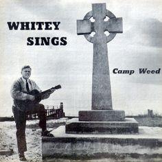 Whitey Sings - Camp Weed (1963)