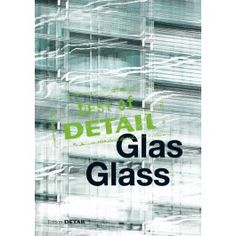 Glas = Glass: Best of Detail, 2014.