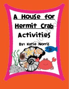 Eric Carles A House For Hermit Crab Book Activities from Teaching Resources by Katie Norris on TeachersNotebook.com (31 pages)  - Everyone has their favorite Eric Carle books they want to share with their students; so this is the perfect way to mix and match the books that work best for you. This set includes everything for A House for Hermit Crab that you would find in my author st
